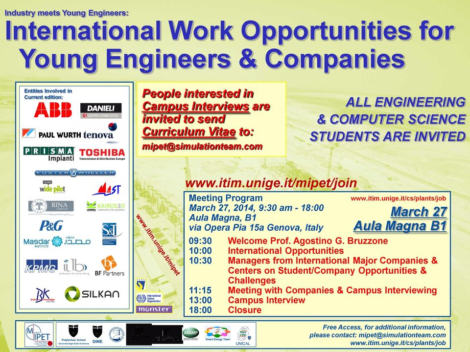 it/mipet/join Meeting Program March 27, 2014, 9:30 am - 18:00 Aula Magna, B1 via Opera Pia 15a Genova, Italy www.itim.unige.it/cs/plants/job March 27 Aula Magna B1 09:30 Welcome Prof. Agostino G.
