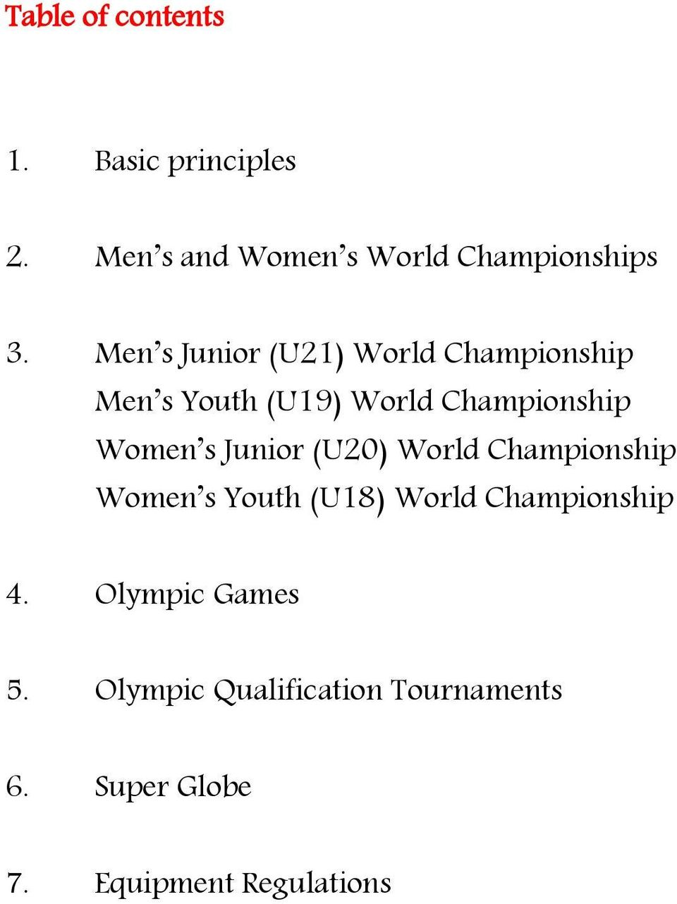 Junior (U20) World Championship Women s Youth (U18) World Championship 4.