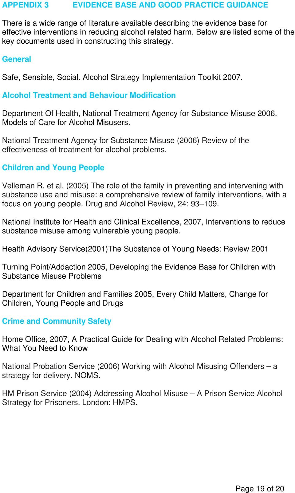 Alcohol Treatment and Behaviour Modification Department Of Health, National Treatment Agency for Substance Misuse 2006. Models of Care for Alcohol Misusers.