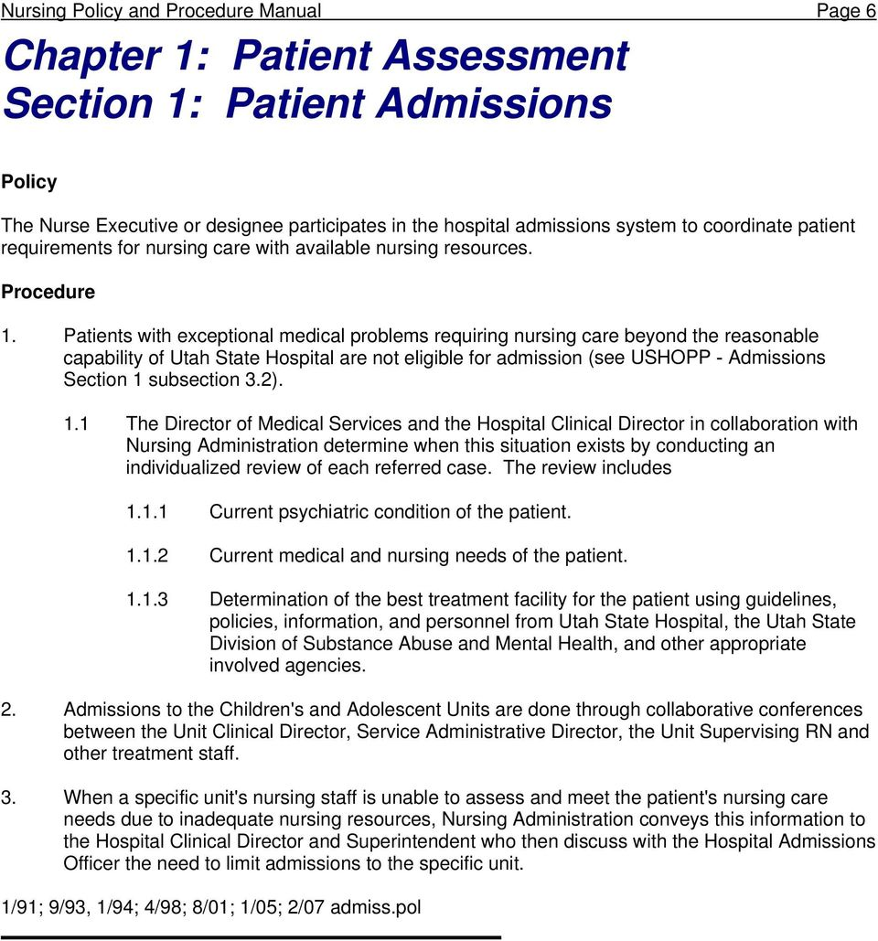 Patients with exceptional medical problems requiring nursing care beyond the reasonable capability of Utah State Hospital are not eligible for admission (see USHOPP - Admissions Section 1 subsection