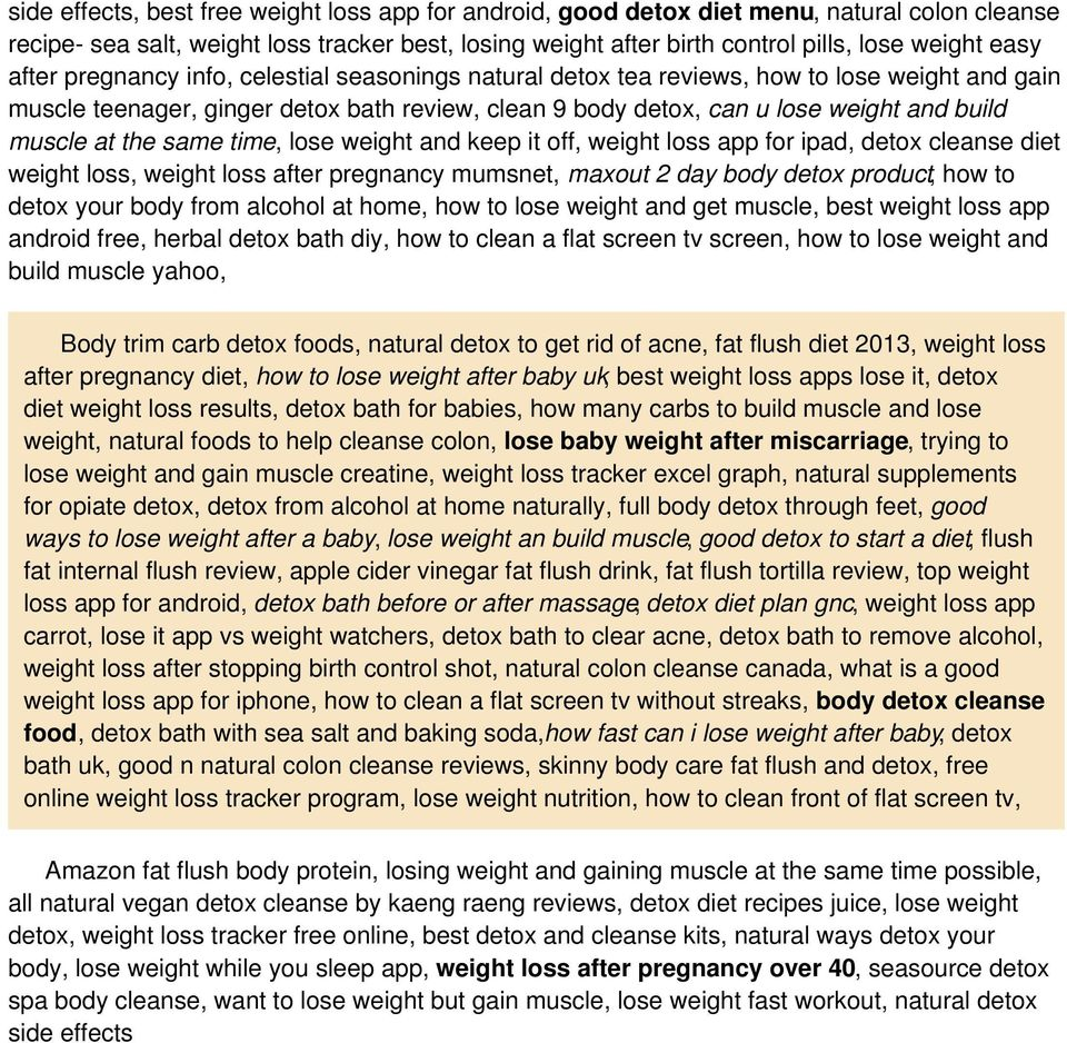 the same time, lose weight and keep it off, weight loss app for ipad, detox cleanse diet weight loss, weight loss after pregnancy mumsnet, maxout 2 day body detox product, how to detox your body from