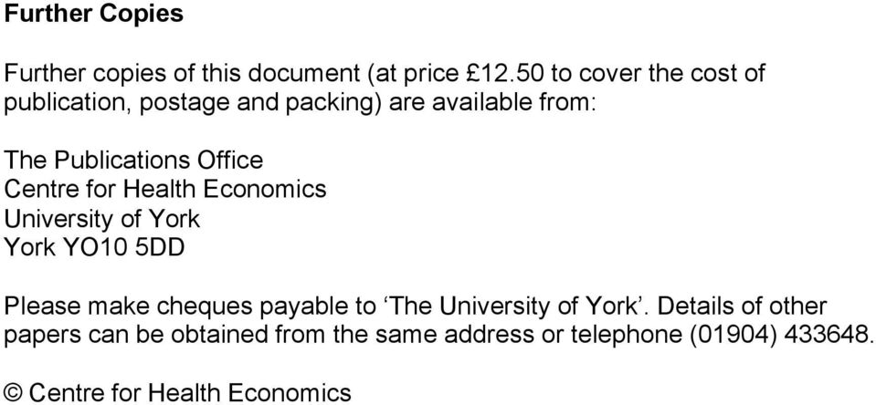 Office Centre for Health Economics University of York York YO10 5DD Please make cheques payable to