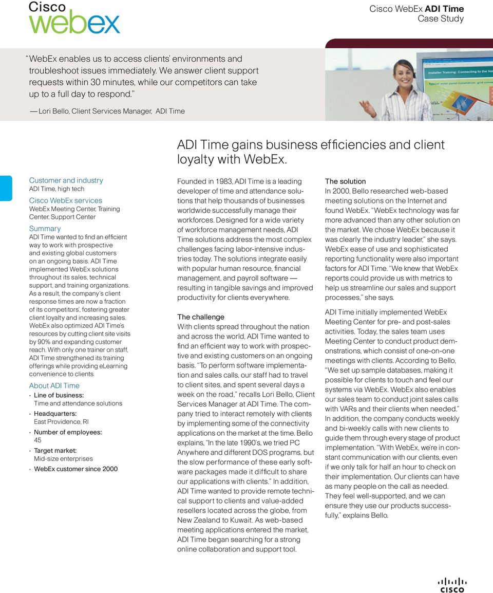 Lori Bello, Client Services Manager, ADI Time ADI Time gains business efficiencies and client loyalty with WebEx.