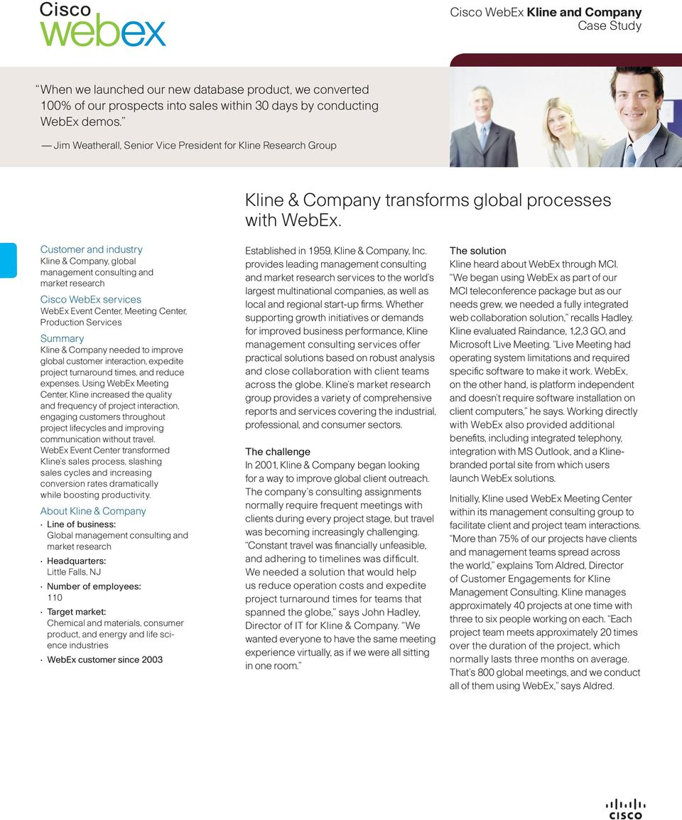 Customer and industry Kline & Company, global management consulting and market research Cisco WebEx services WebEx Event Center, Meeting Center, Production Services Summary Kline & Company needed to