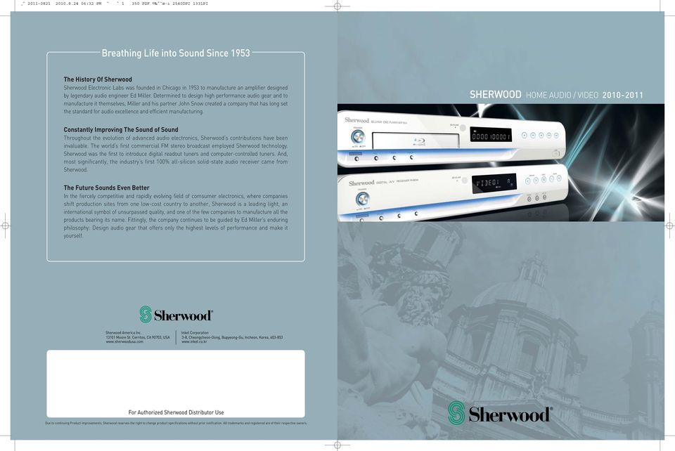 24 06:32 PM ` 1 350 PDF ˆ œ ı 2540DPI 133LPI Breathing Life into Sound Since 1953 The History Of Sherwood Sherwood Electronic Labs was founded in Chicago in 1953 to manufacture an amplifier designed