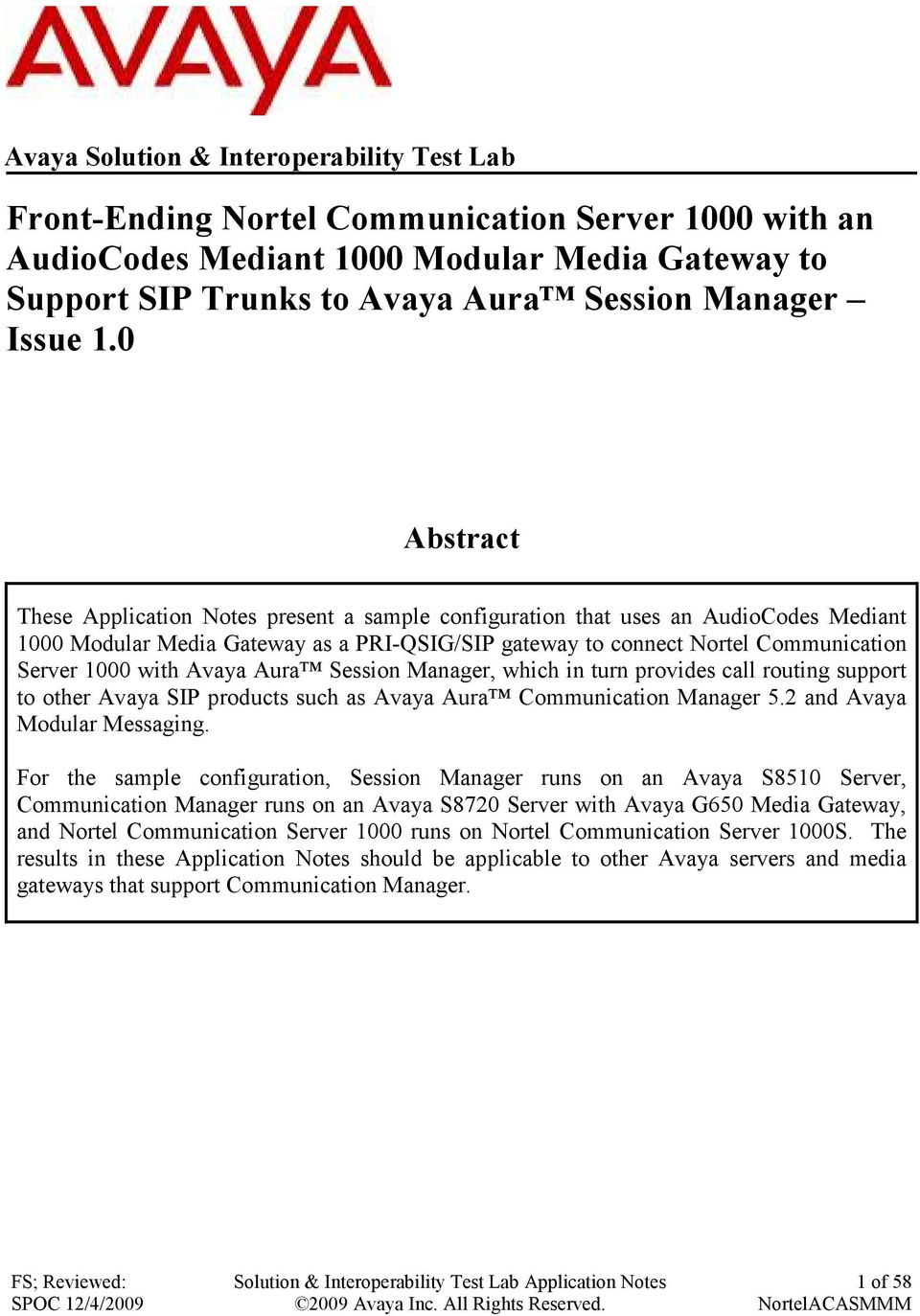 0 Abstract These Application Notes present a sample configuration that uses an AudioCodes Mediant 1000 Modular Media Gateway as a PRI-QSIG/SIP gateway to connect Nortel Communication Server 1000 with