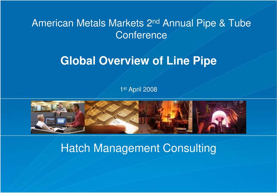 Global Overview of Line Pipe 1