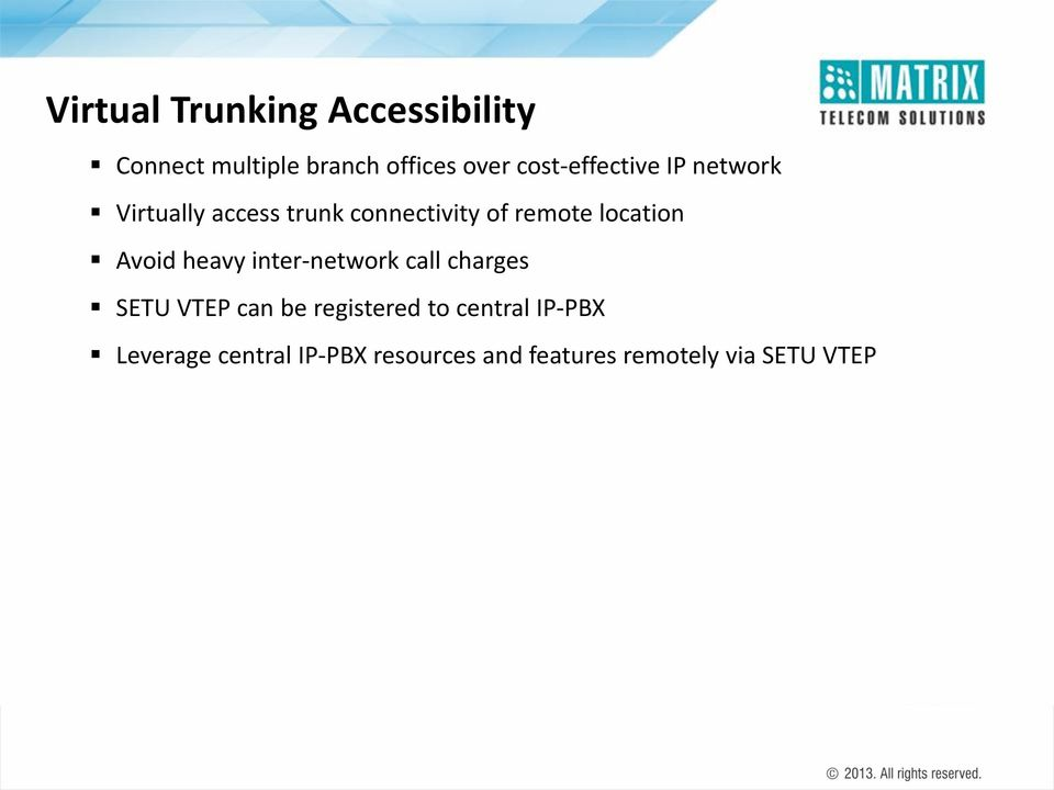location Avoid heavy inter-network call charges SETU VTEP can be registered