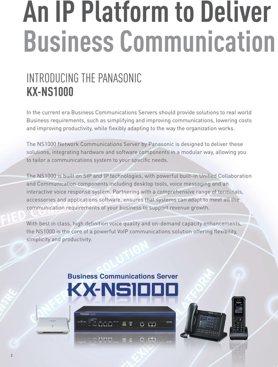 The NS1000 Network Communications Server by Panasonic is designed to deliver these solutions, integrating hardware and software components in a modular way, allowing you to tailor a communications