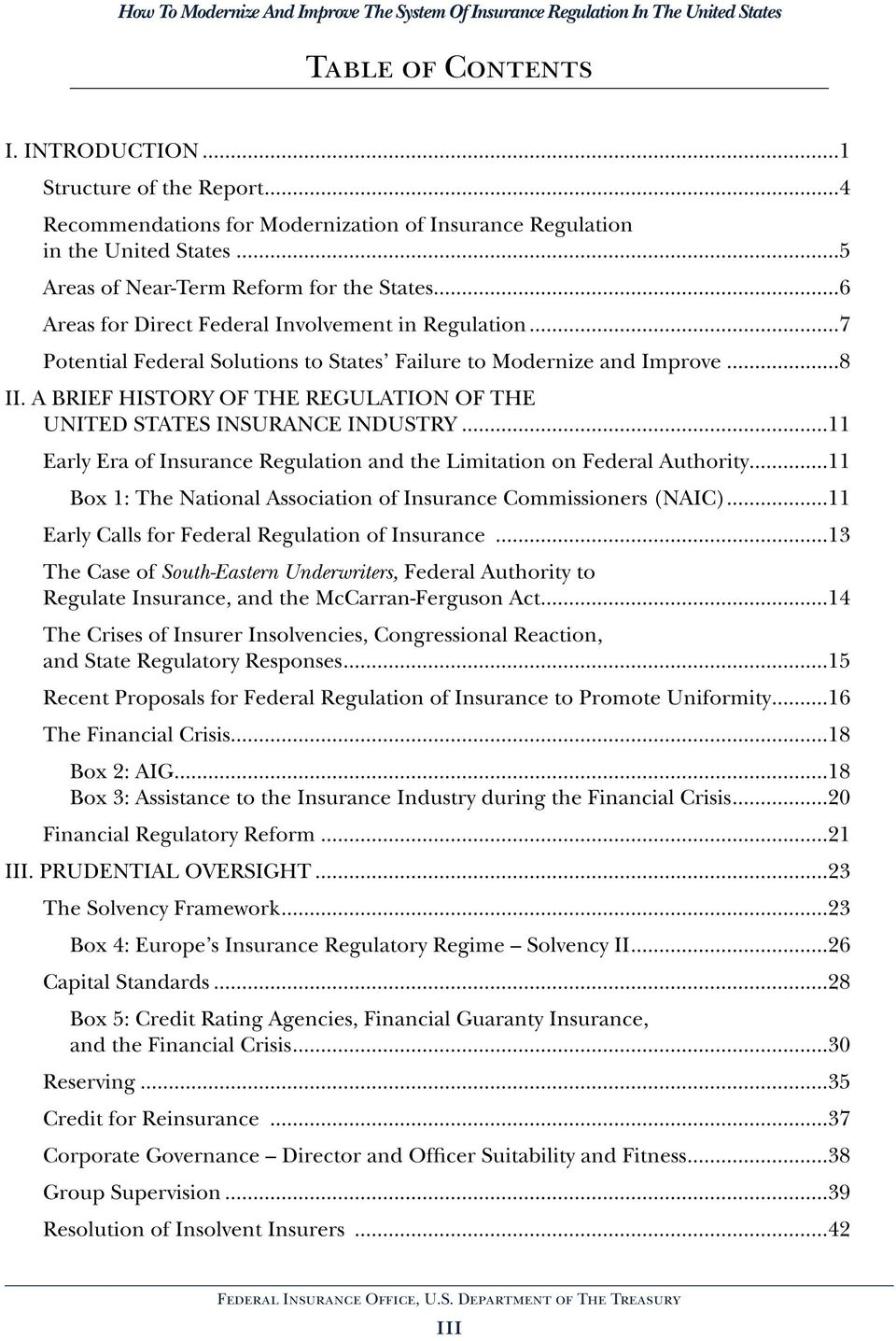 A BRIEF HISTORY OF THE REGULATION OF THE UNITED STATES INSURANCE INDUSTRY...11 Early Era of Insurance Regulation and the Limitation on Federal Authority.