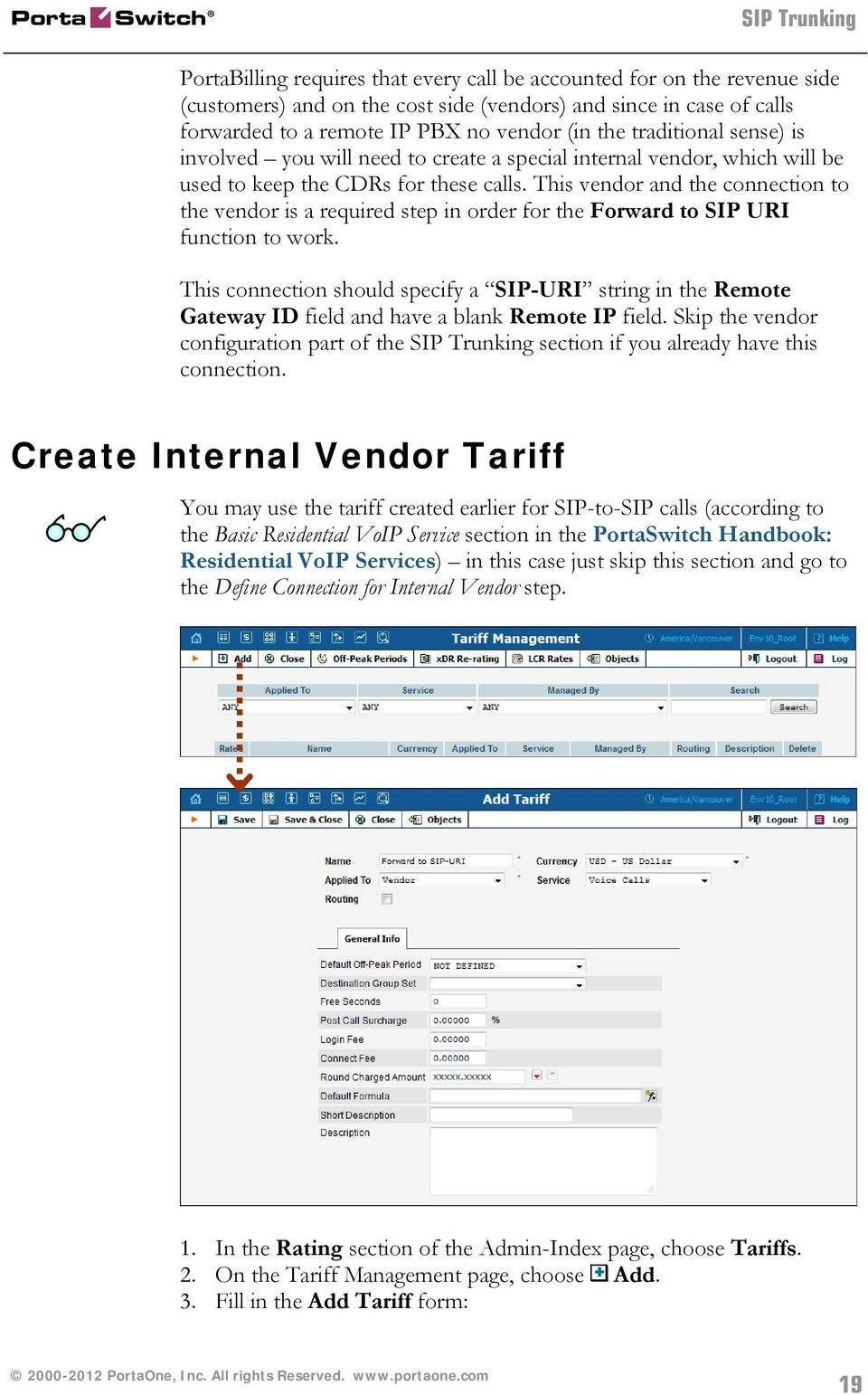 This vendor and the connection to the vendor is a required step in order for the Forward to SIP URI function to work.