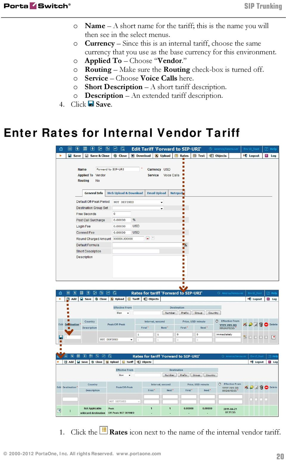 o Applied To Choose Vendor. o Routing Make sure the Routing check-box is turned off. o Service Choose Voice Calls here.