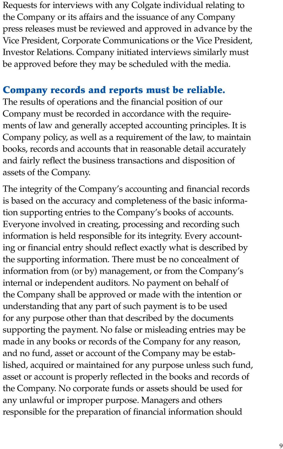 Company records and reports must be reliable.