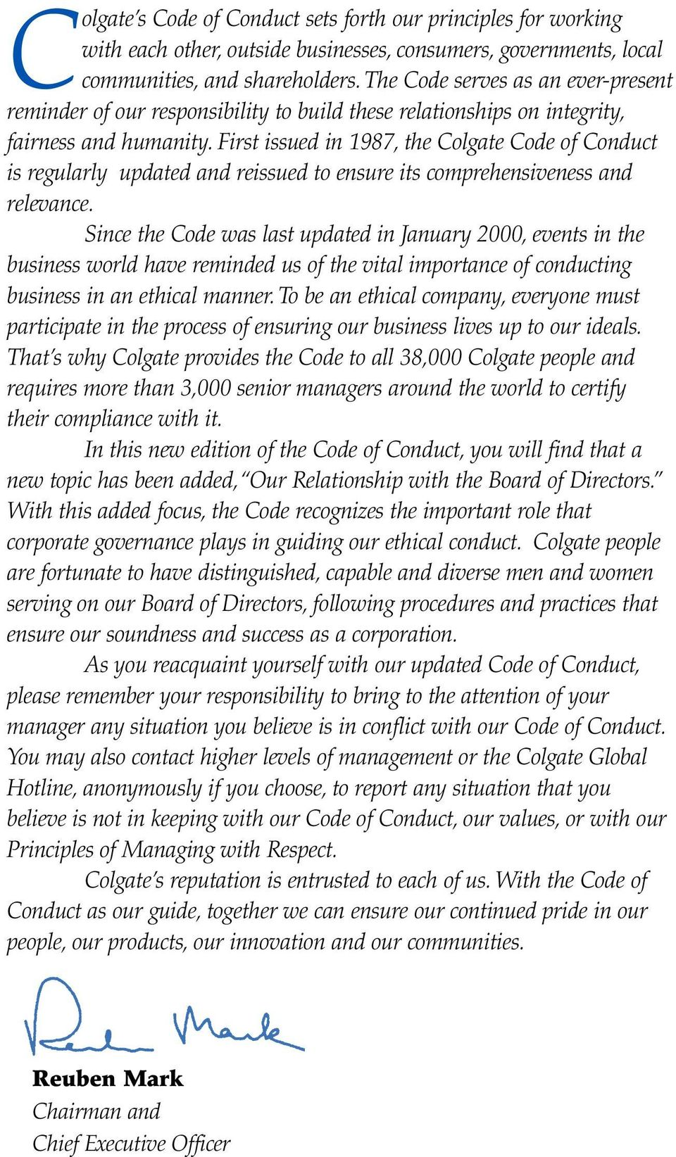 First issued in 1987, the Colgate Code of Conduct is regularly updated and reissued to ensure its comprehensiveness and relevance.