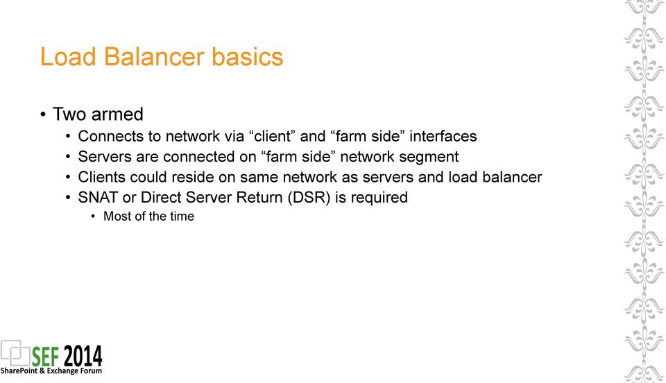 segment Clients could reside on same network as servers and load