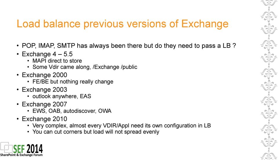 5 MAPI direct to store Some Vdir came along, /Exchange /public Exchange 2000 FE/BE but nothing really change
