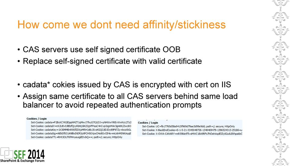 cadata* cokies issued by CAS is encrypted with cert on IIS Assign same
