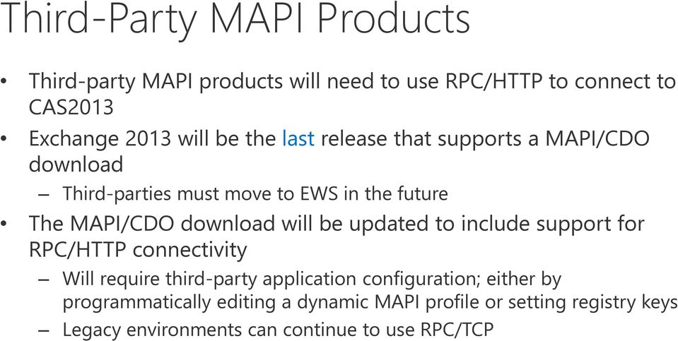 will be updated to include support for RPC/HTTP connectivity Will require third-party application configuration; either