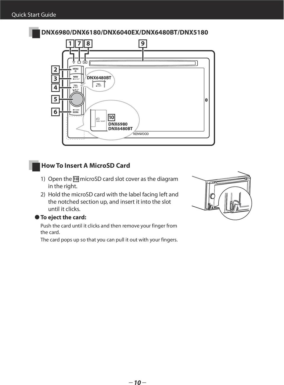 2) Hold the microsd card with the label facing left and the notched section up, and insert it into the slot until it