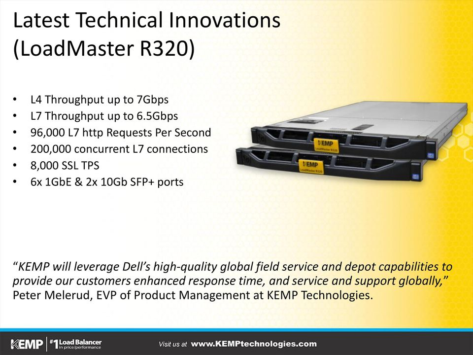 SFP+ ports KEMP will leverage Dell s high-quality global field service and depot capabilities to provide our