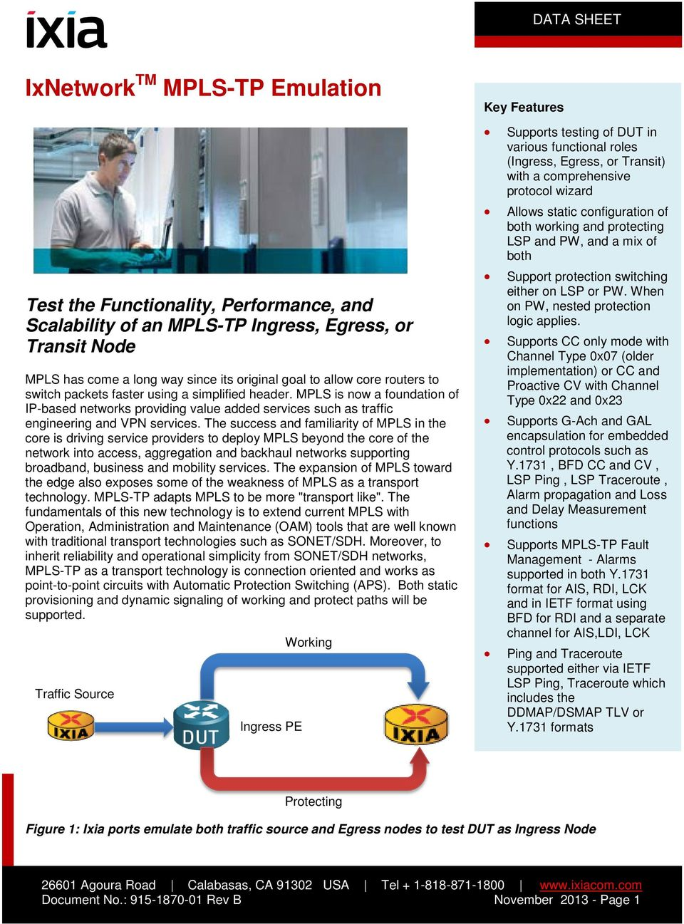 The success and familiarity of MPLS in the core is driving service providers to deploy MPLS beyond the core of the network into access, aggregation and backhaul networks supporting broadband,