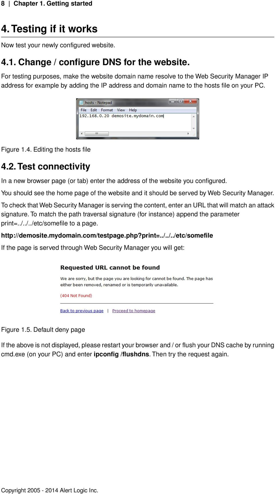 Editing the hosts file 4.2. Test connectivity In a new browser page (or tab) enter the address of the website you configured.
