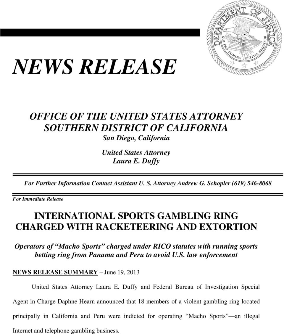 betting ring from Panama and Peru to avoid U.S. law enforcement NEWS RELEASE SUMMARY June 19, 2013 United States Attorney Laura E.