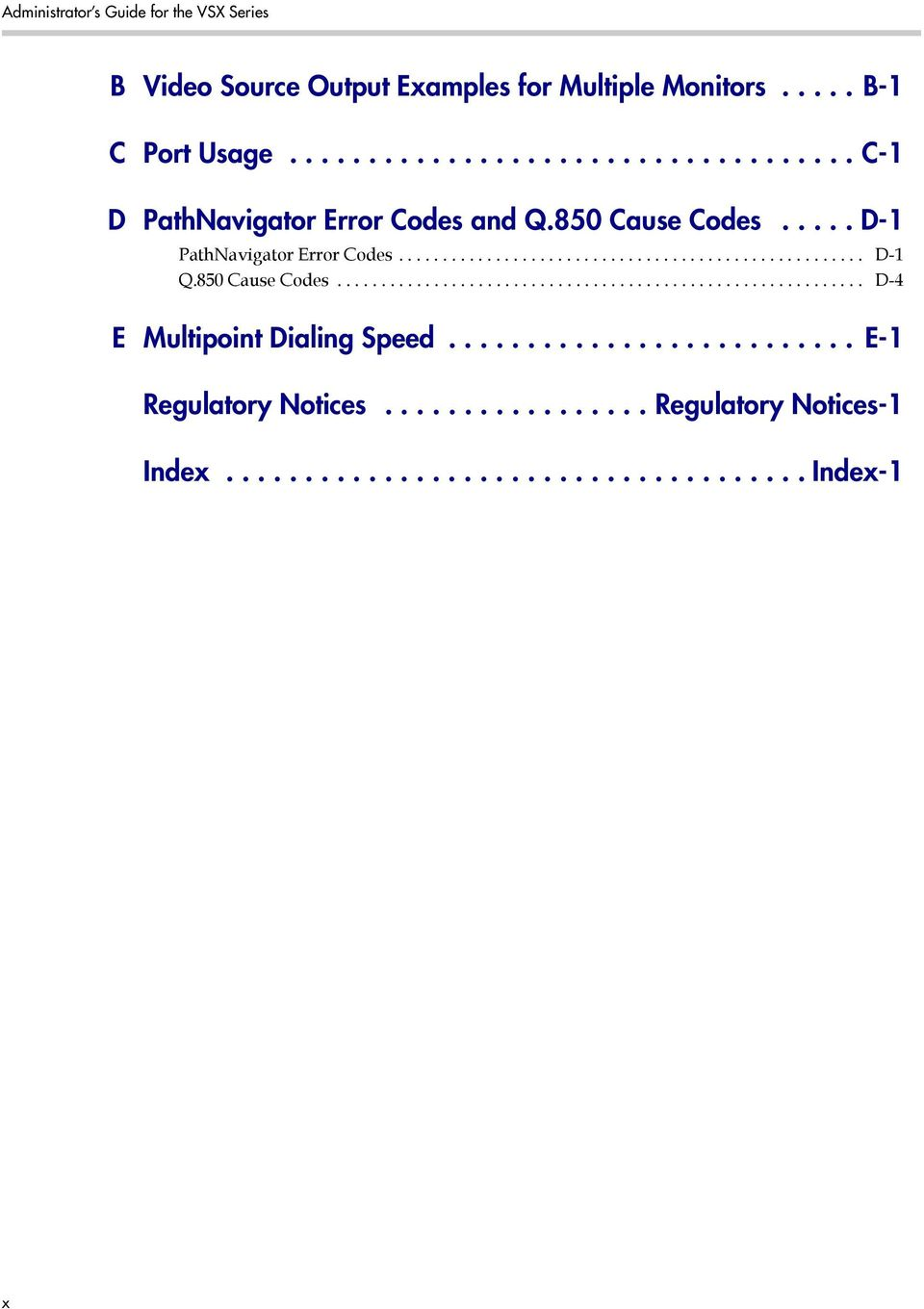 850 Cause Codes............................................................ D-4 E Multipoint Dialing Speed.......................... E-1 Regulatory Notices.