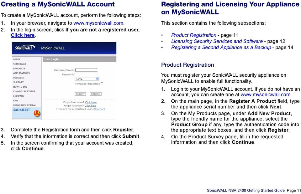 Registering and Licensing Your Appliance on MySonicWALL This section contains the following subsections: Product Registration - page 11 Licensing Security Services and Software - page 12 Registering