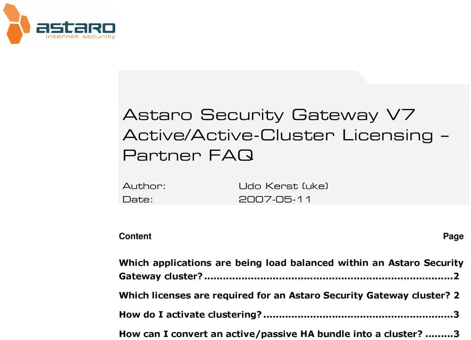 cluster?...2 Which licenses are required for an Astaro Security Gateway cluster?