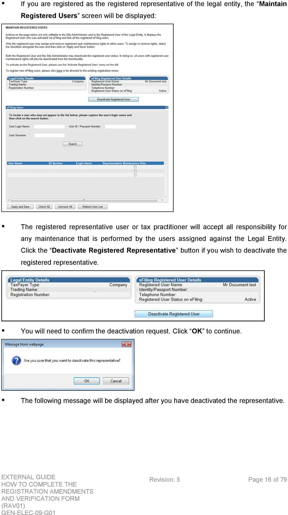 Entity. Click the Deactivate Registered Representative button if you wish to deactivate the registered representative.