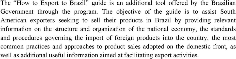 the structure and organization of the national economy, the standards and procedures governing the import of foreign products into the