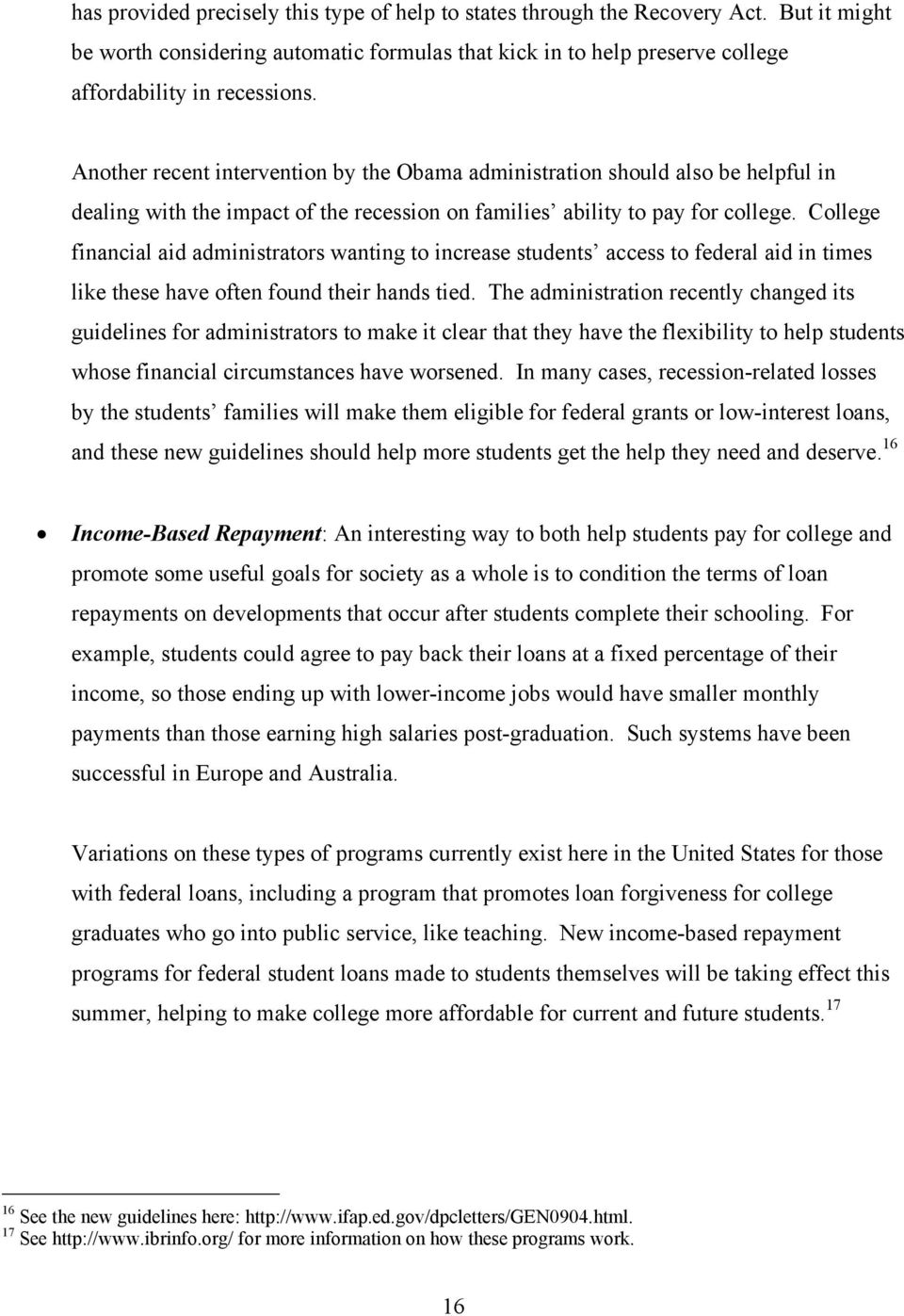 College financial aid administrators wanting to increase students access to federal aid in times like these have often found their hands tied.