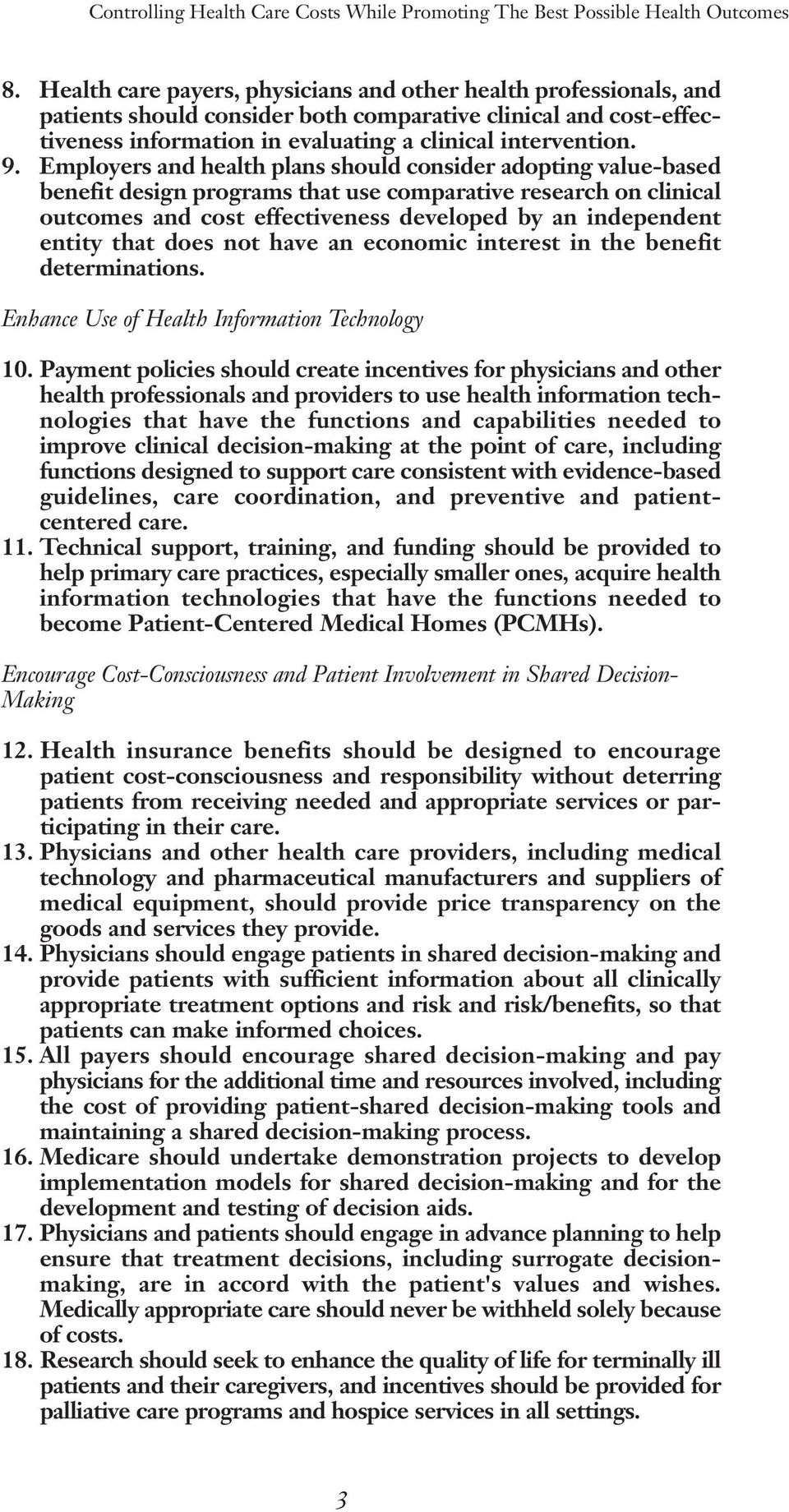 that does not have an economic interest in the benefit determinations. Enhance Use of Health Information Technology 10.