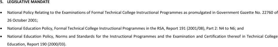 22760 of 26 October 2001; National Education Policy, Formal Technical College Instructional Programmes in the RSA, Report