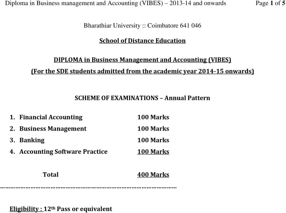 onwards) SCHEME OF EXAMINATIONS Annual Pattern 1. Financial Accounting 100 Marks 2. Business Management 100 Marks 3.