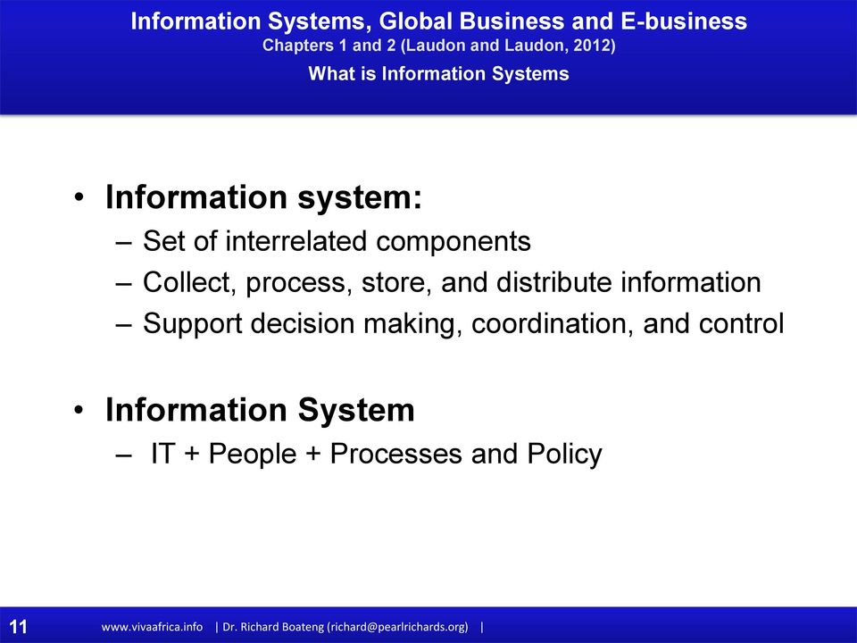 decision making, coordination, and control Information System IT + People +