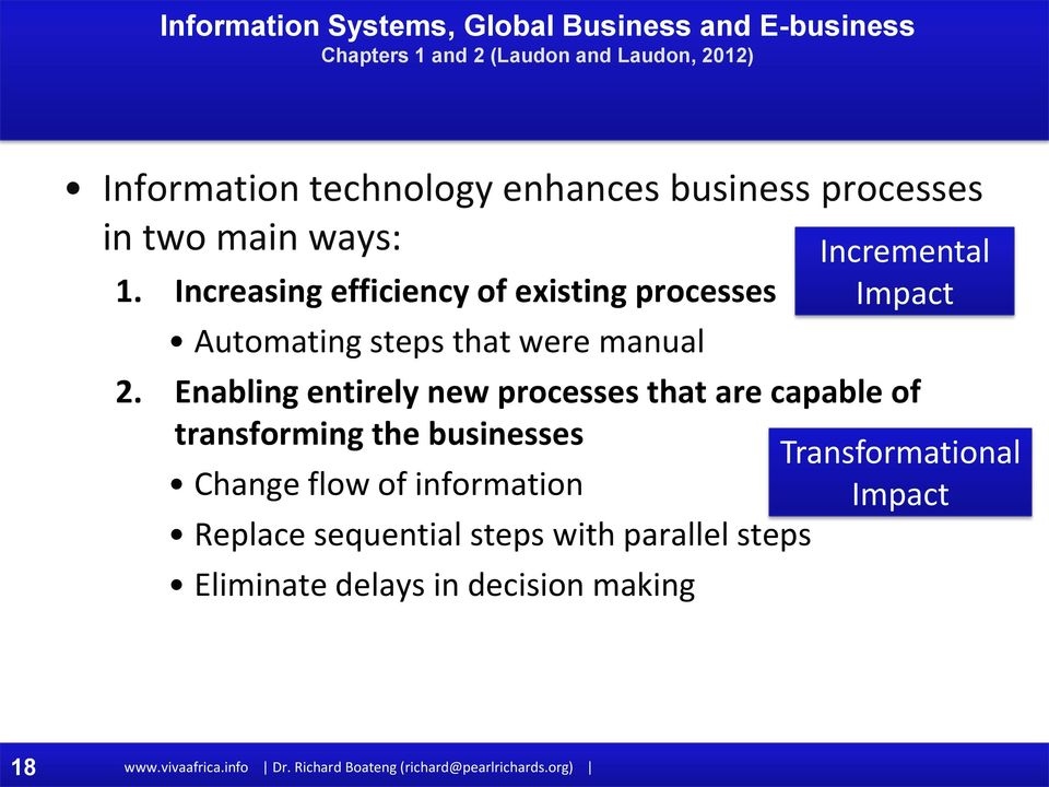 Enabling entirely new processes that are capable of transforming the businesses Transformational Change flow of