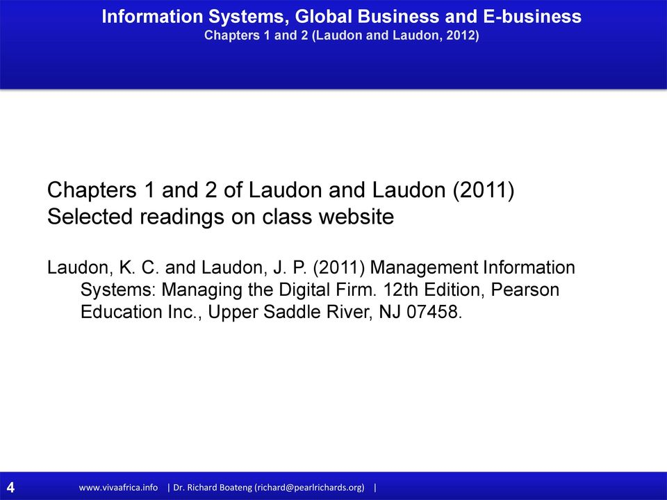 (2011) Management Information Systems: Managing the Digital Firm.
