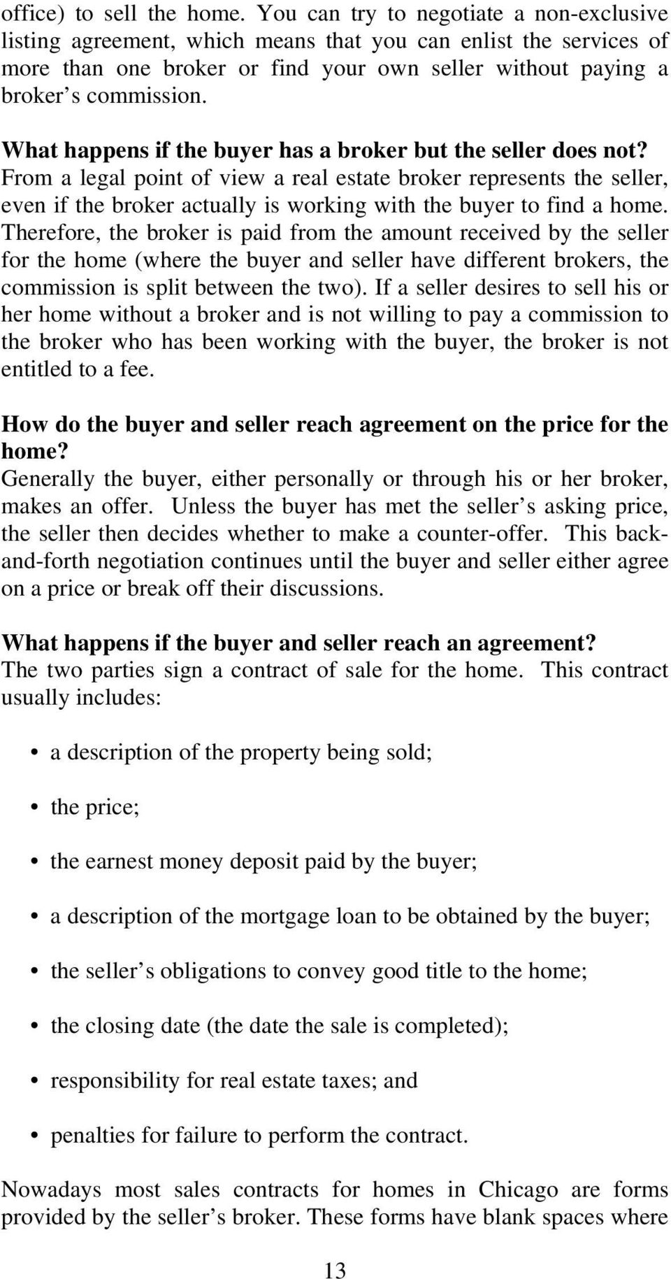 What happens if the buyer has a broker but the seller does not?