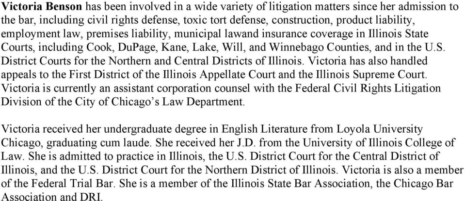 Victoria has also handled appeals to the First District of the Illinois Appellate Court and the Illinois Supreme Court.
