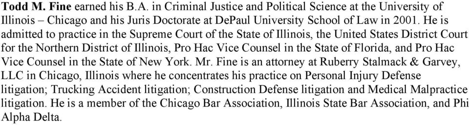 and Pro Hac Vice Counsel in the State of New York. Mr.