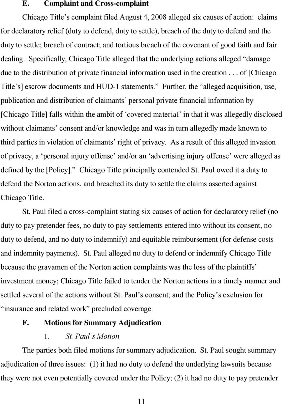 Specifically, Chicago Title alleged that the underlying actions alleged damage due to the distribution of private financial information used in the creation.