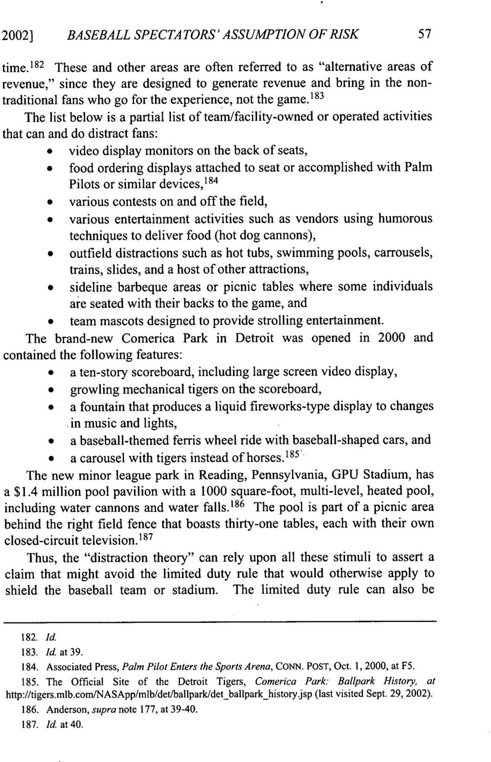 game. 183 The list below is a partial list of team/facility-owned or operated activities that can and do distract fans: * video display monitors on the back of seats, * food ordering displays