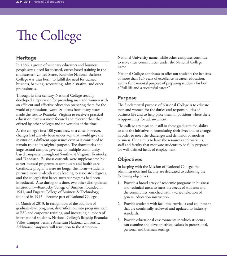 Through its first century, National College steadily developed a reputation for providing men and women with an efficient and effective education preparing them for the world of professional work.