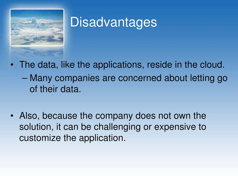 Many companies are concerned about letting go of their data.