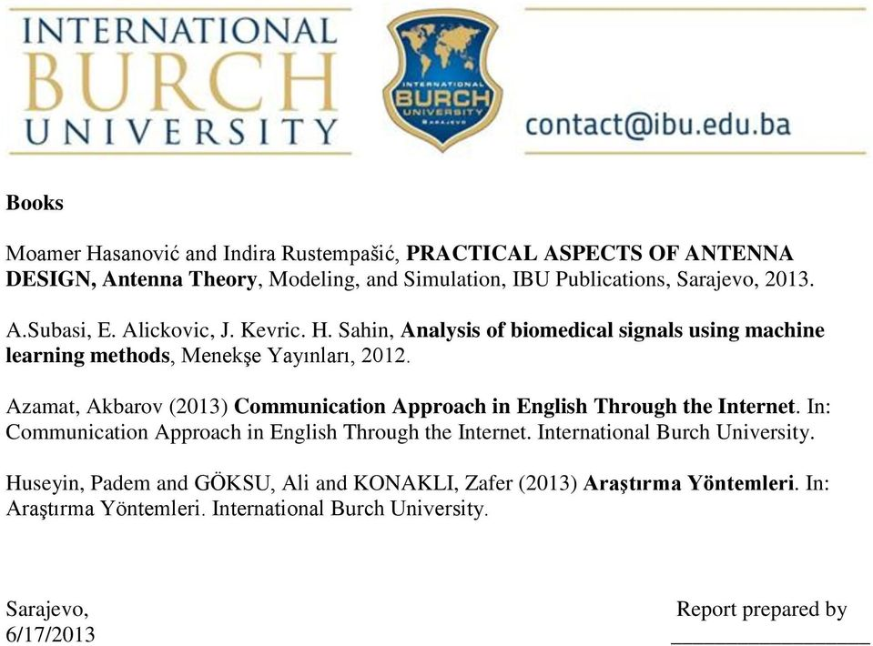 Azamat, Akbarov (2013) Communication Approach in English Through the Internet. In: Communication Approach in English Through the Internet.