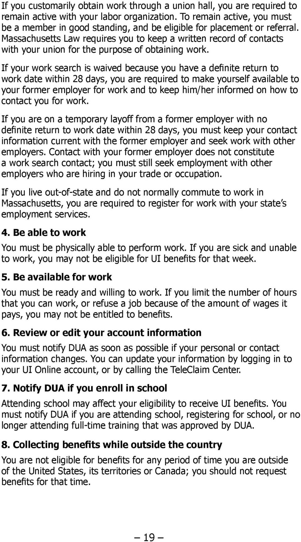 Massachusetts Law requires you to keep a written record of contacts with your union for the purpose of obtaining work.