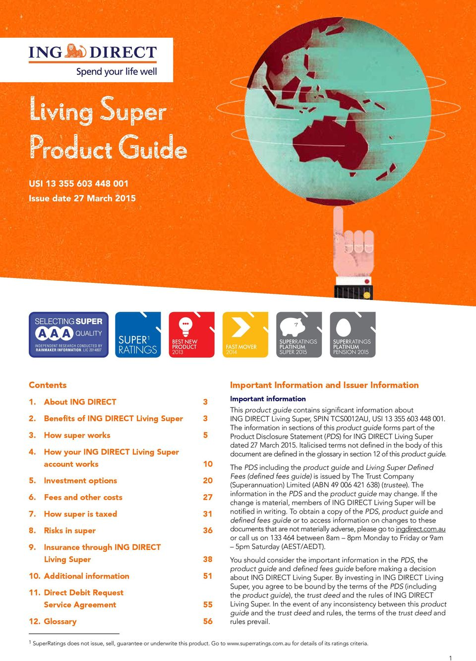 Glossary 56 Important Information and Issuer Information Important information This product guide contains significant information about ING DIRECT Living Super, SPIN TCS0012AU, USI 13 355 603 448