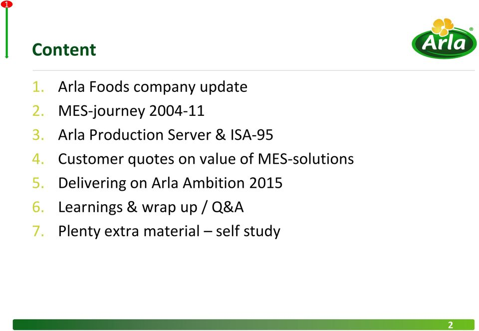 Customer quotes on value of MES-solutions 5.